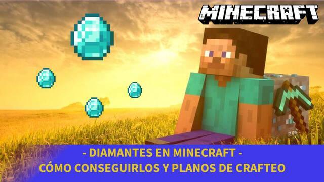 Minecraft - Cómo conseguir diamantes y planos de crafteo