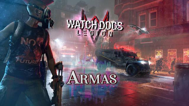 Watch Dogs Legión: TODAS las Armas y cómo conseguirlas