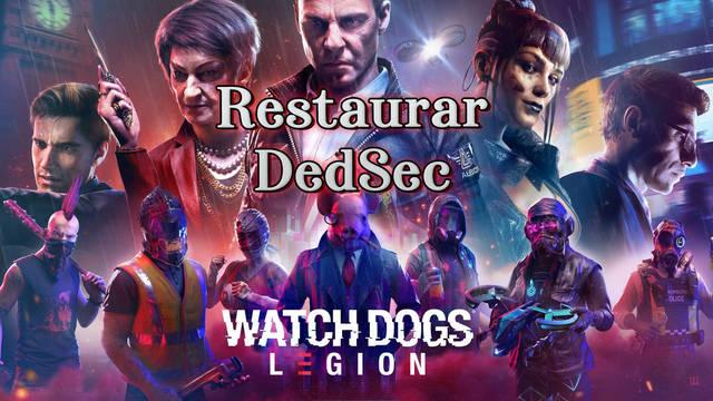 Restaurar DedSec al 100% en Watch Dogs Legión