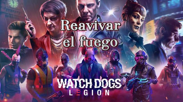 Reavivar el fuego al 100% en Watch Dogs Legión