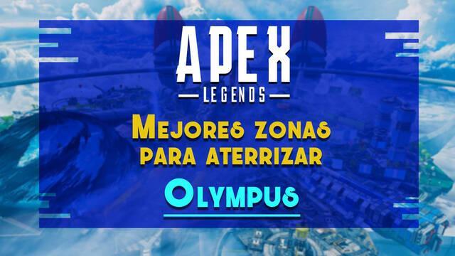 Olympus de Apex Legends: Los MEJORES lugares para aterrizar y lootear