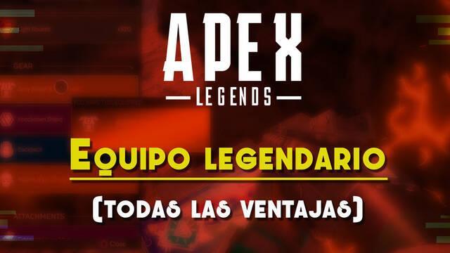 Equipo legendario en Apex Legends: Ventajas y bonificaciones