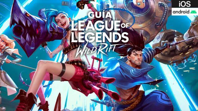 Guía League of Legends: Wild Rift: trucos, consejos y secretos