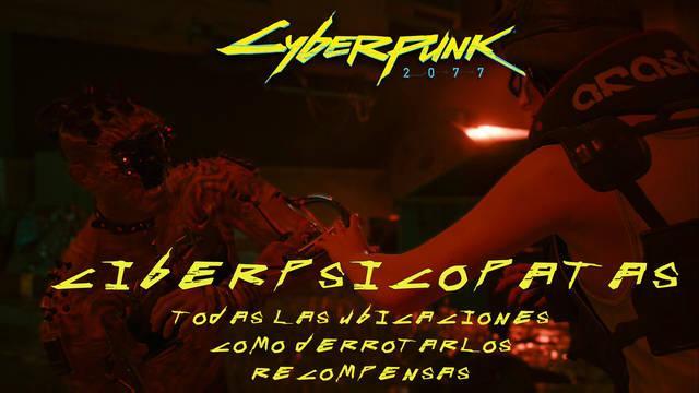 Cyberpunk 2077: TODOS los ciberpsicópatas y cómo encontrarlos