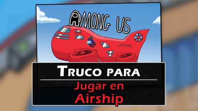 Among Us: Truco para jugar ya en el mapa Airship (sólo Switch)