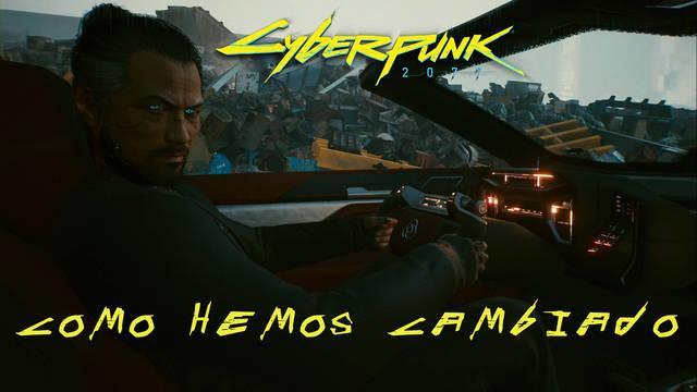 Cómo hemos cambiado en Cyberpunk 2077 al 100%