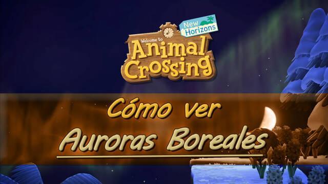 Animal Crossing New Horizons: Cómo ver las Auroras Boreales