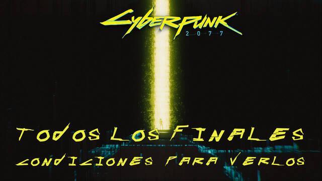 Cyberpunk 2077: TODOS los finales - Condiciones para verlos