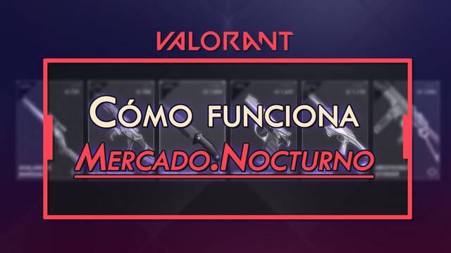 Mercado Nocturno de Valorant: Cómo funciona y rebajas de skins