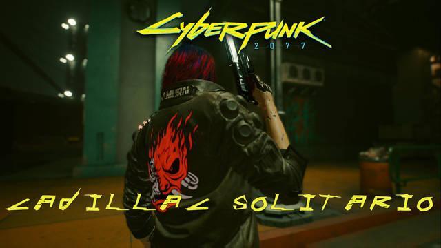 Cadillac Solitario en Cyberpunk 2077 al 100%