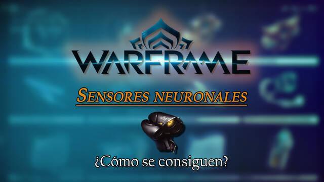 Sensores neuronales en Warframe: cómo conseguirlos y para qué sirven