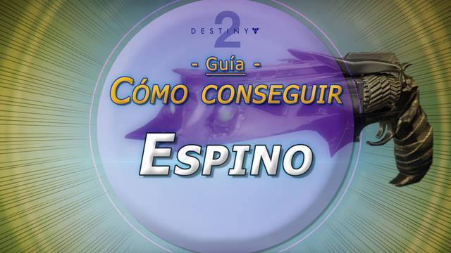 Espino en Destiny 2: Cómo conseguir este cañón de mano exótico