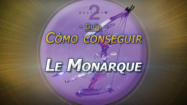 Le Monarque en Destiny 2: Cómo conseguir este arco de combate exótico