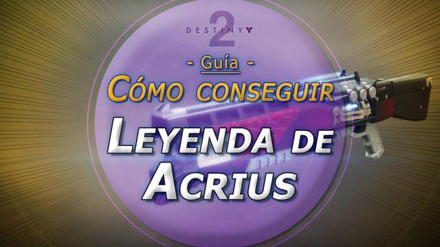 Leyenda de Acrius en Destiny 2: Cómo conseguir esta exótica y su catalizador