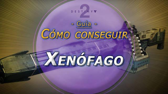 Xenófago en Destiny 2: Cómo conseguir esta ametralladora exótica