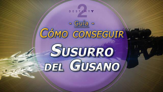 Susurro del Gusano en Destiny 2: Cómo conseguir esta exótica y su catalizador