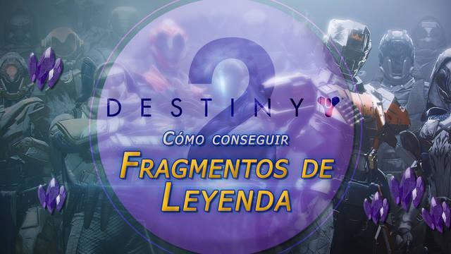 Fragmentos de leyenda en Destiny 2: ¿Cómo conseguirlos y usarlos?