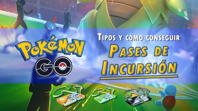 Qué son los pases de incursión y cómo conseguirlos en Pokémon Go