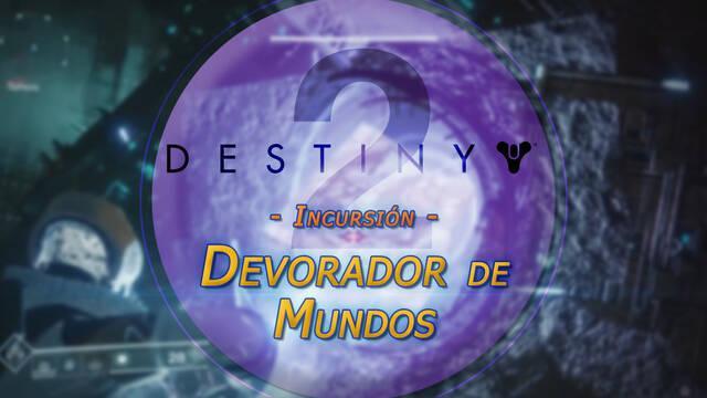 Cómo completar la Incursión Devorador de Mundos en Destiny 2