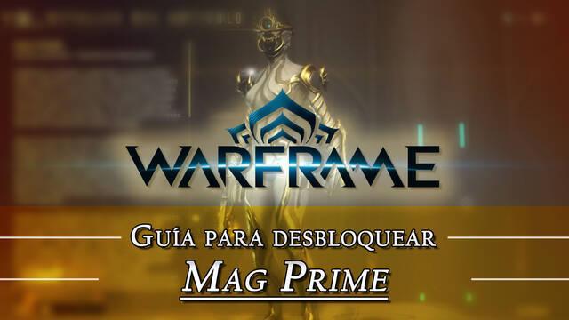 Warframe Mag Prime: cómo conseguirlo, planos, requisitos y estadísticas