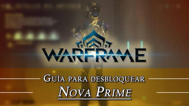 Warframe Nova Prime: cómo conseguirlo, planos, requisitos y estadísticas