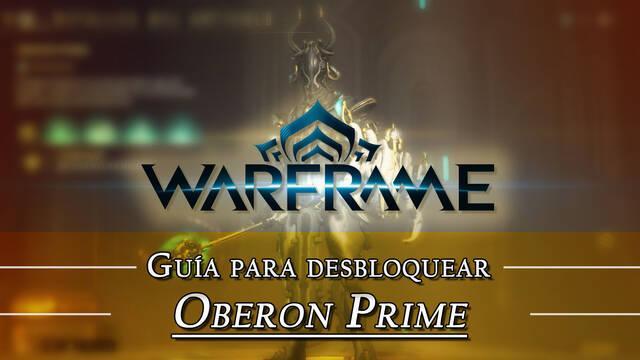 Warframe Oberon Prime: cómo conseguirlo, planos, requisitos y estadísticas