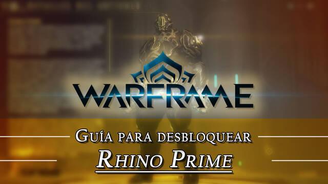 Warframe Rhino Prime: cómo conseguirlo, planos, requisitos y estadísticas