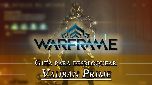 Warframe Vauban Prime: cómo conseguirlo, planos, requisitos y estadísticas