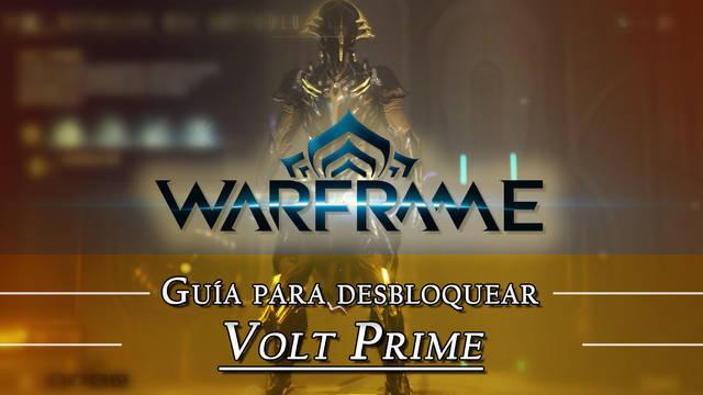 Warframe Volt Prime: cómo conseguirlo, planos, requisitos y estadísticas