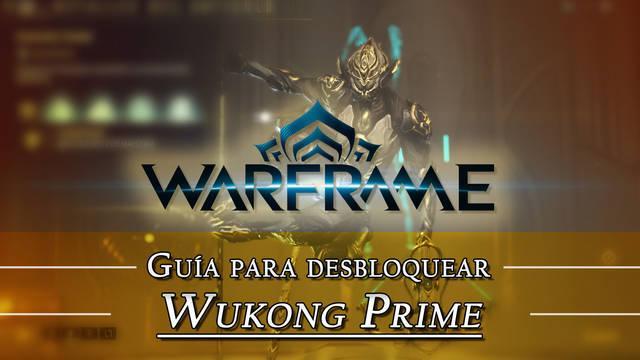 Warframe Wukong Prime: cómo conseguirlo, planos, requisitos y estadísticas