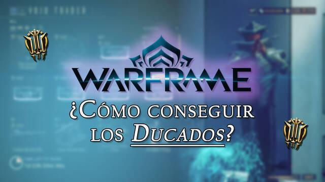 Ducados en Warframe: ¿Cómo se pueden conseguir y para qué sirven?