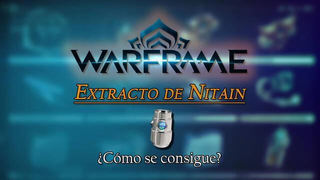 Extracto de Nitain en Warframe: cómo conseguirlo y para qué sirve