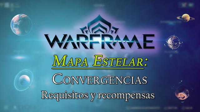 Mapa Estelar en Warframe: Requisitos y recompensas de las Convergencias