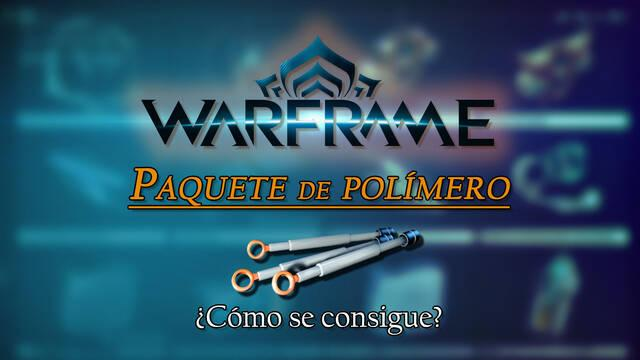 Paquete de polímero en Warframe: cómo conseguirlo y para qué sirve