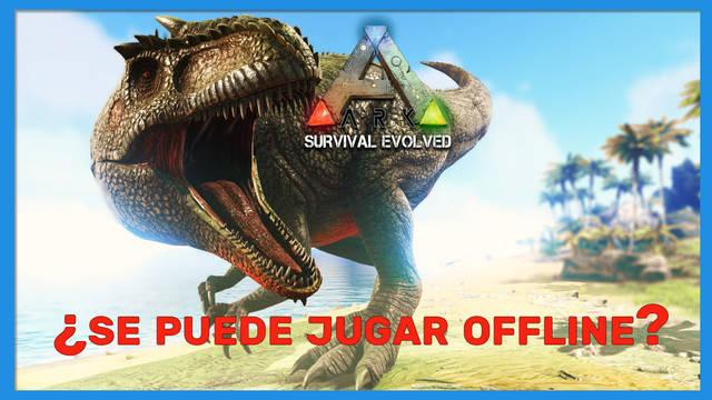 Ark: Survival Evolved - Cómo jugar offline