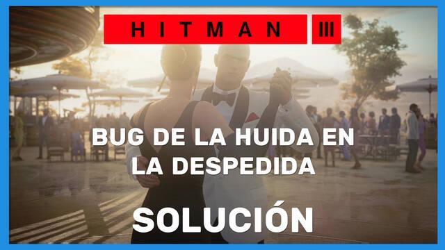 Hitman 3: cómo solucionar el bug de la huida en La despedida