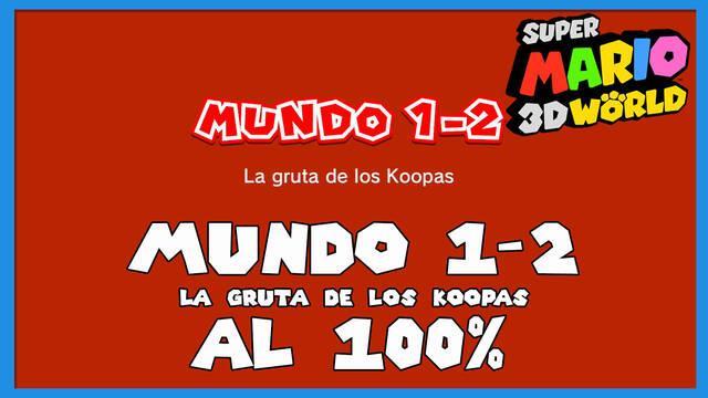 Super Mario 3D World: La gruta de los Koopas al 100%