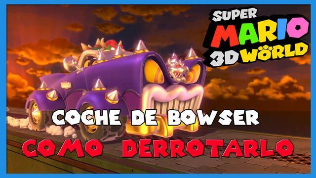 Super Mario 3D World: cómo derrotar al Coche de Bowser