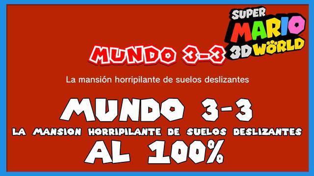 Super Mario 3D World: La mansión horripilante de suelos deslizantes al 100%