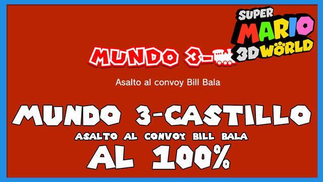 Super Mario 3D World: Asalto al convoy Bill Bala al 100%