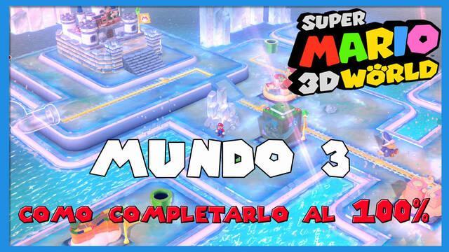Mundo 3 en Super Mario 3D World al 100%
