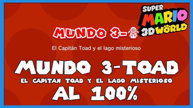 Super Mario 3D World: El Capitán Toad y el lago misterioso al 100%