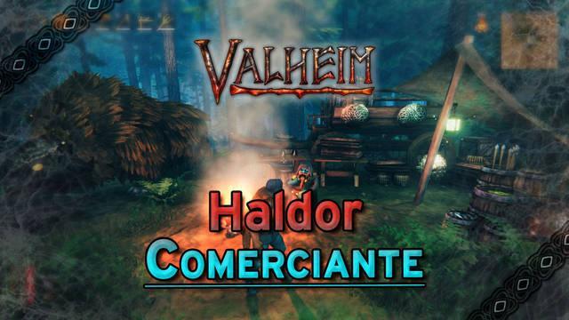 Valheim: Cómo encontrar a Haldor el comerciante y qué vende