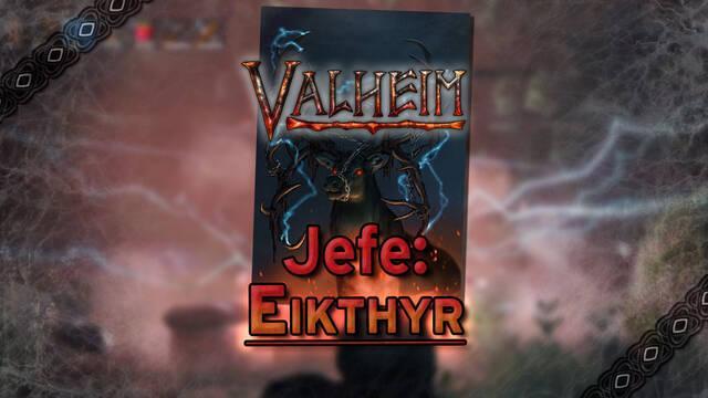 Eikthyr en Valheim: Cómo invocarlo y derrotarlo, consejos y estrategias