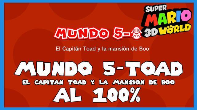 Super Mario 3D World: El Capitán Toad y la mansión de Boo al 100%
