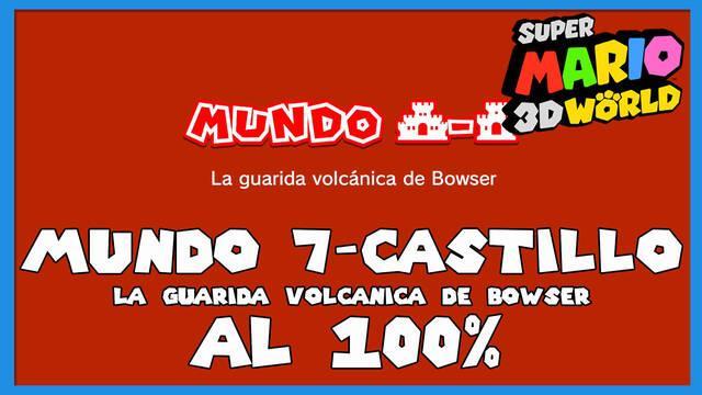 Super Mario 3D World: La guarida volcánica de Bowser al 100%