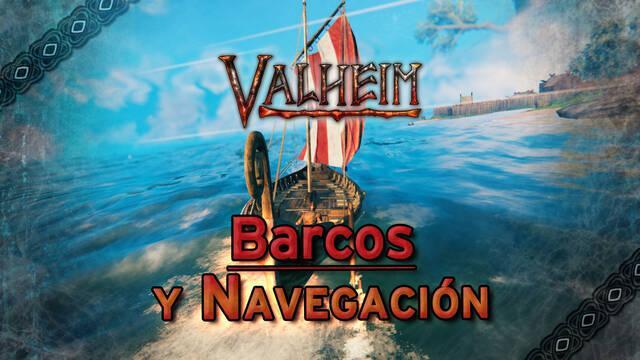 Valheim: Construir barcos, cuál es mejor y cómo navegar por el mar