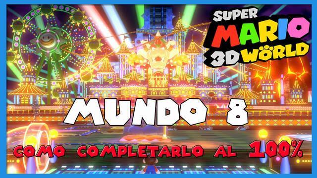 Mundo 8 en Super Mario 3D World al 100%