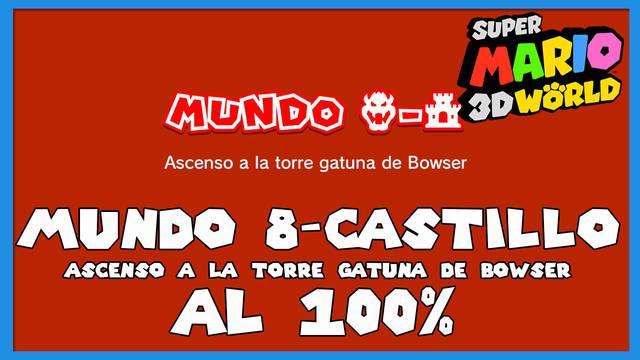Super Mario 3D World: Ascenso a la torre gatuna de Bowser al 100%