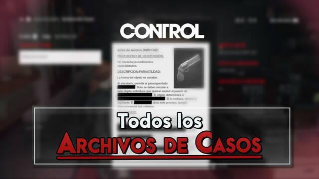 Control: TODOS los Archivos de Casos y cómo conseguirlos